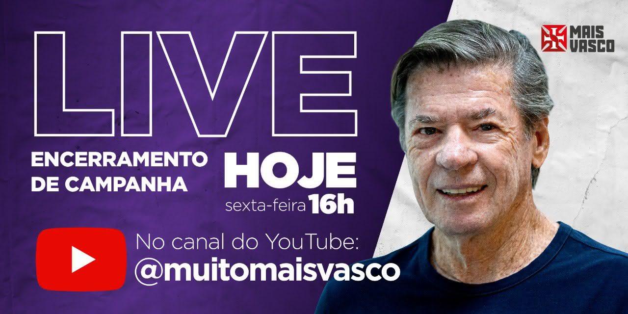 Mais Vasco realiza live de encerramento de campanha