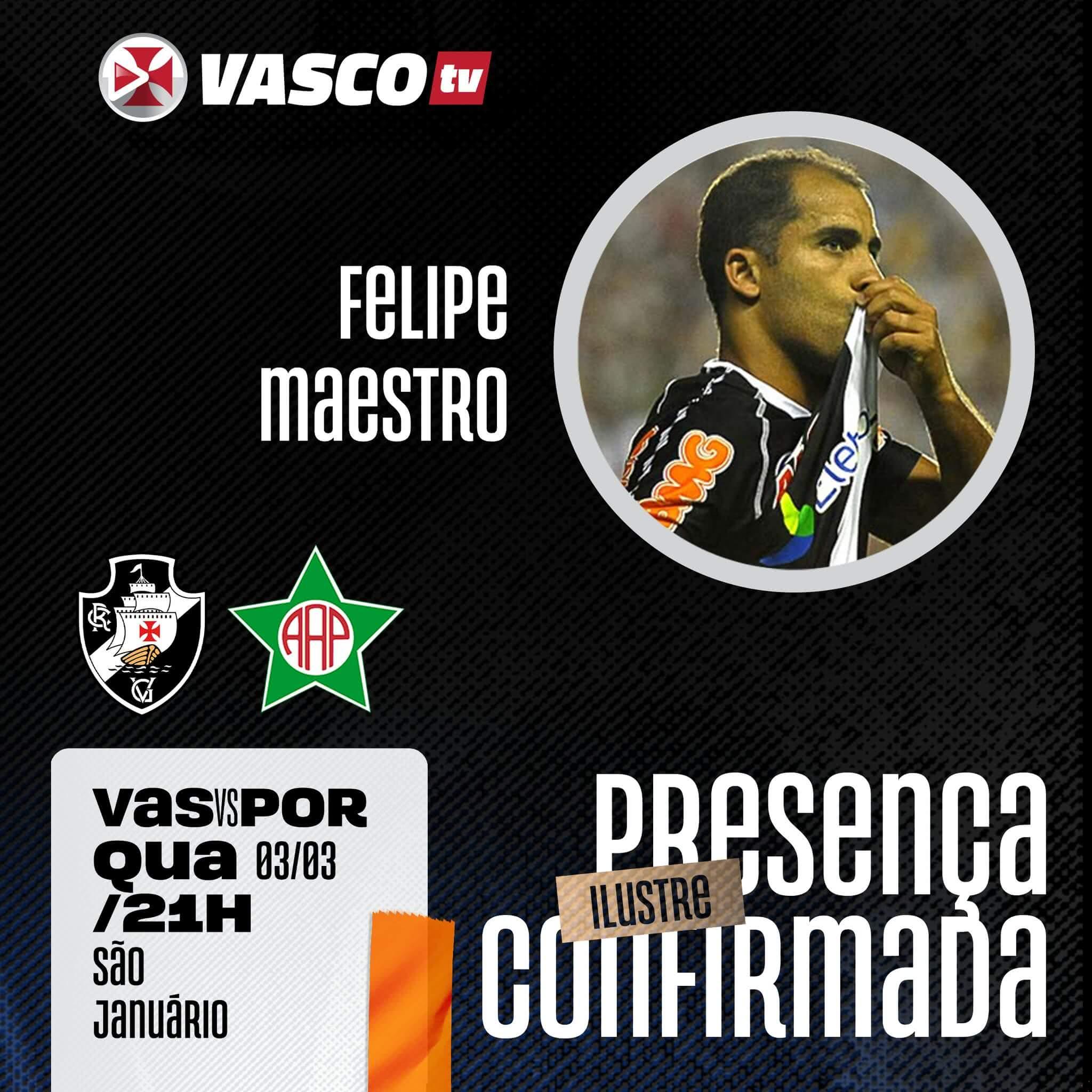 Felipe participará da transmissão de Vasco x Portuguesa