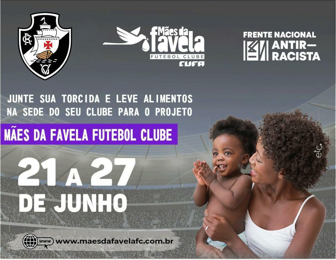 O Vasco apoio à campanha Mães de Favela Futebol Clube